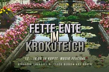 Kunst. Musik Festival: Fette Ente im Krokoteich