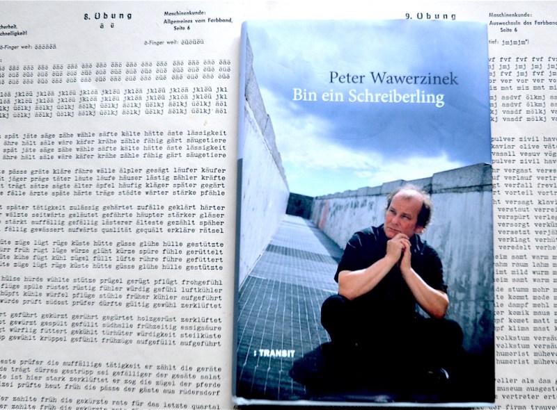 """Peter Wawerzinek: """"Bin ein Schreiberling"""""""