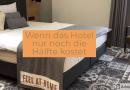 Wenn das Hotelzimmer weniger kostet
