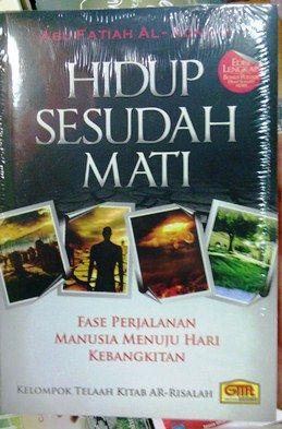 Hidup Sesudah Mati - Abu Fatiah AL Adnani - Penerbit Granadamediatama