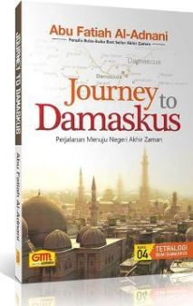 Journey to Damaskus - ABu Fatiah Al Adnani - Granadamediatama