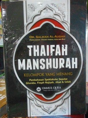 Thaifah Manshurah Syaikh Salman Al Audah Penerbit Ummul Qura Buku Dr. Salman Al Audah Terjemahan Buku Al Ghuraba Syaikh Salman Al Audah