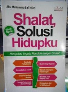 Shalat Solusi Hidupku - Abu Muhammad al-Isfari - Shahih