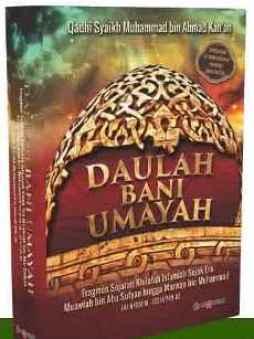 Buku Daulah Bani Umayah - Penerbit Al Qowam - Menggali Mutiara Dalam Sejarah Daulah Bani Umayah