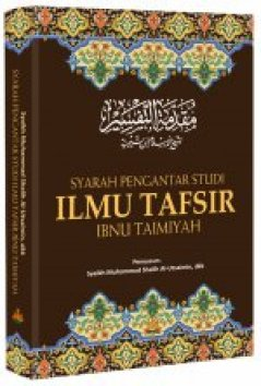 Syarah Pengantar Studi Ilmu Tafsir Ibnu Taimiyah - penerbit Pustaka Al Kautsar - Daftar Buku Karya Ibnu Taimiyah