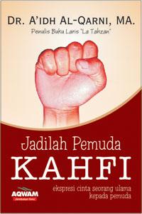 Jadilah Pemuda Kahfi - DR. Aidh Al Qarni MA - Penerbit Aqwam