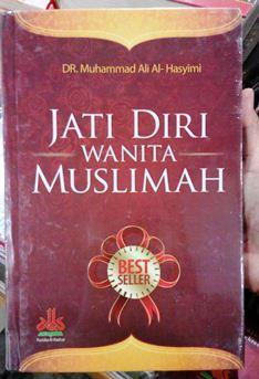 Jual buku Jati Diri Wanita Muslimah - Dr. Muhammad Ali AL Hasyimi - Penerbit Pustaka Al Kautsar