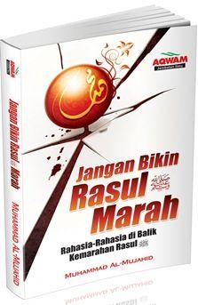 Jangan Bikin Rasul Marah - Muhammad Al-Mujahid - Aqwam
