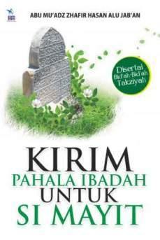 Kirim Pahala Ibadah Untuk Si Mayit - Abu Mu'adz Zhafir Hasan Alu Jab'an - penerbit Zamzam