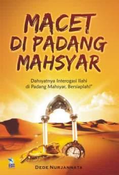 Macet di Padang Mahsyar - Dede Nurjanata - Penerbit Zamzam