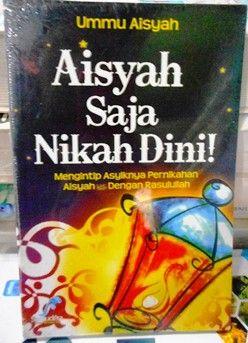 Aisyah Saja Nikah Dini - Ummu Aisyah - Penerbit Samudra