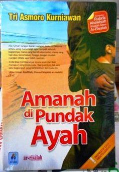 Amanah Di Pundak Ayah - Tri Asmoro - Penerbit Pustaka Arafah