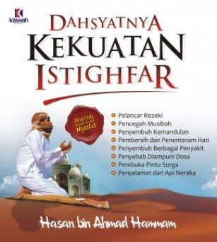 Dahsyatnya Kekuatan Istighfar - Hasan bin Ahmad Hammam - Penerbit Kiswah Media
