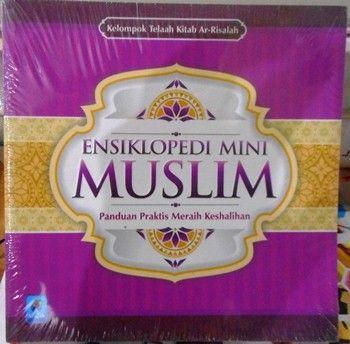 Ensiklopedi Mini Muslim - Kelompok Telaah Kitab Ar Risalah - Penerbit Pustaka Arafah