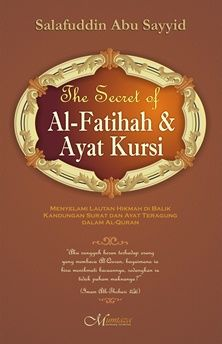 The Secret Of Al Fatihah dan Ayat Kursi - Salafuddin Abu Sayid - Mumtaza