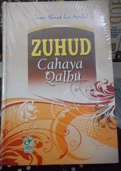 Zuhud Cahaya Qalbu - Imam Ahmad bin Hanbal - Darul Falah