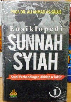 Ensiklopedi Sunnah Syiah jilid 1 - Prof Dr. Ali Ahmad AS Salus - Penerbit Pustaka Al Kautsar