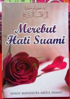 Merebut Hati Suami - Shafa Manshura Abdul Hamid - Penerbit Pustaka Inabah