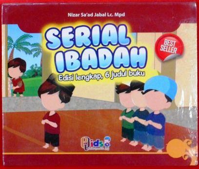 Serial Ibadah 6 judul - Nizar Sa'ad Jabal, Lc. Mpd - Penerbit Qids