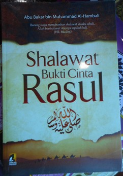Shalawat Bukti Cinta Rasul - Abu Bakar bin Muhammad Al Hambali - Penerbit Insan Kamil