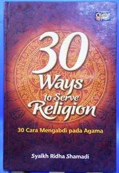 30 Ways to Serve Religion - Syaikh Ridha Shamadi - Penerbit Qisthi Press