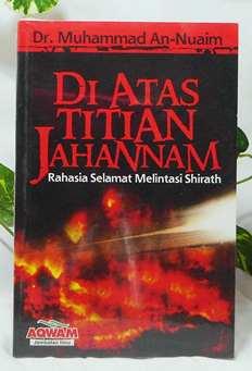 Di Atas Titian Jahannam - Dr. Muhammad An Nuaim - Penerbit Aqwam