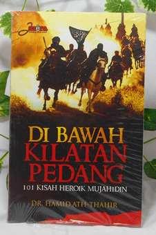 Dibawah Kilatan Pedang - Dr. Hamid Ath Thahir - Penerbit Jazera
