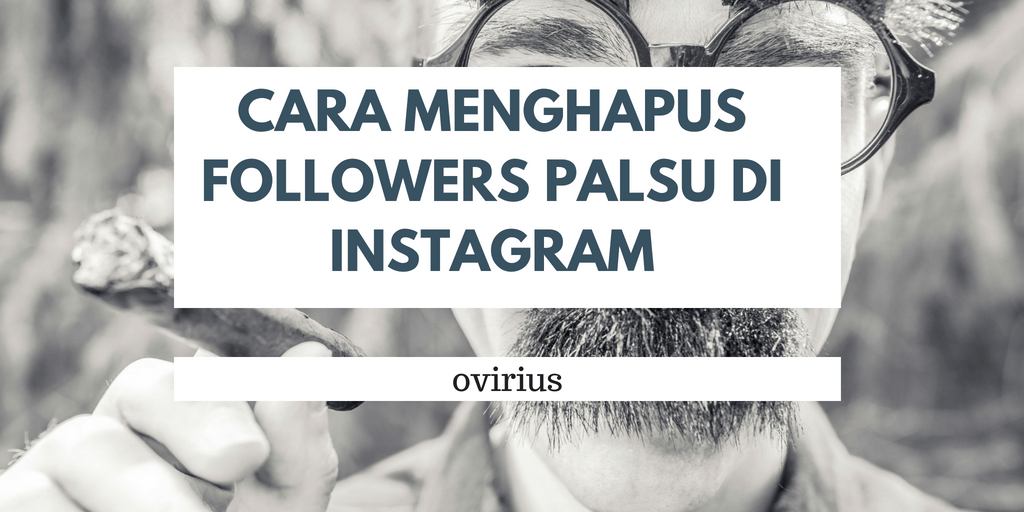 cara menghapus followers palsu di instagram