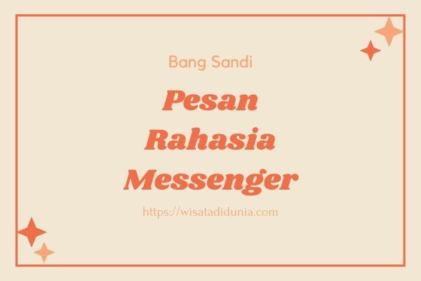 Cara Melihat Pesan Tersembunyi Di Messenger