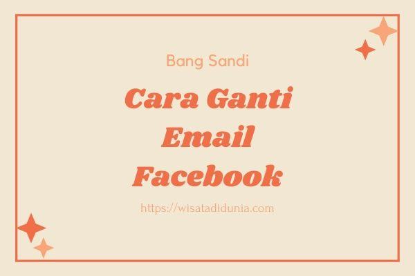 Cara Mengubah Email FB