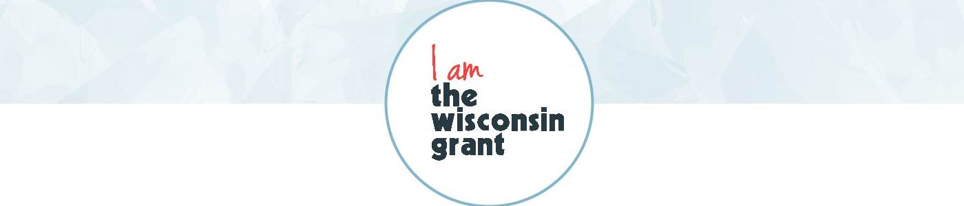 I am the Wisconsin Grant