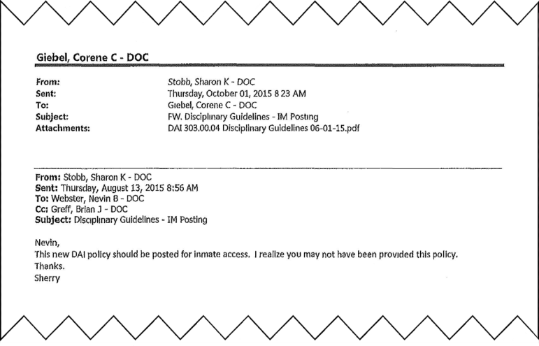 A Department of Corrections official sent this email to the librarian at Waupun Correctional Institution on Aug. 13 — 10 weeks after the agency dramatically cut the maximum time in solitary confinement for disciplinary infractions. Two inmates told the Wisconsin Center for Investigative Journalism that as of late September, they still had not been notified of the rule changes.