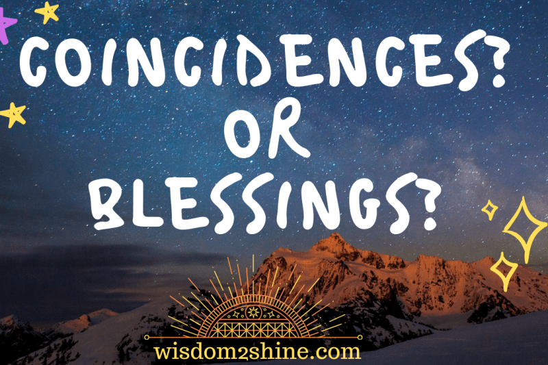 Coincidences? Nay! Blessings – Yay!