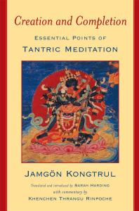 Creation and Completion- Essential Points of Tantric Meditation