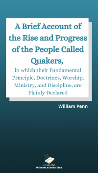 A Brief Account of the Rise and Progress of the People Called Quakers