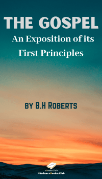 The Gospel An Exposition of its First Principles