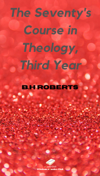 The Seventy's Course in Theology, Third Year
