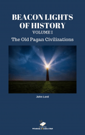 Beacon Lights of History, The Old Pagan Civilizations