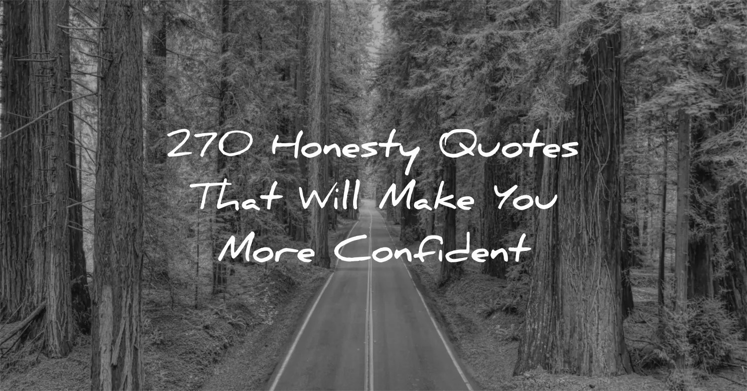 270 Honesty Quotes That Will Make You More Confident