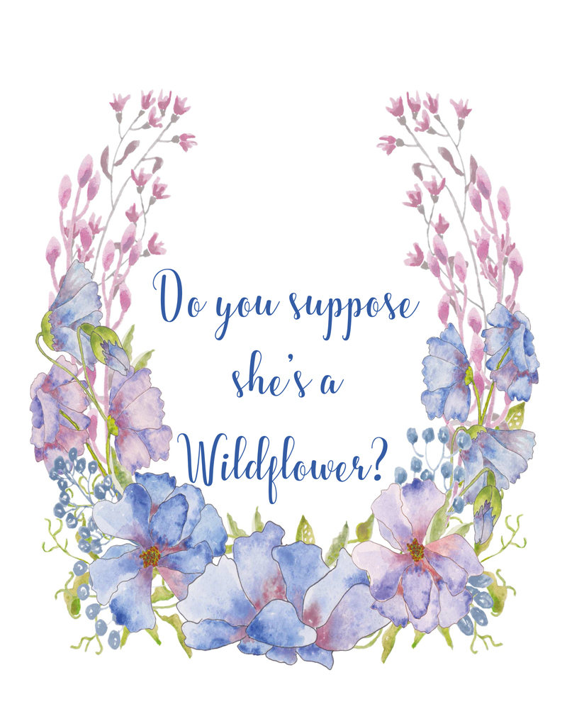 Do You Suppose Shes A Wildflower Wall Art Printable Nursery