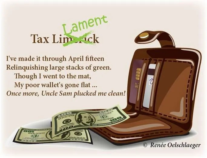 Tax-Lament, limerick, April 15, taxes, empty wallet, poetry, light verse, poem