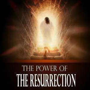 ThePowerOfTheResurrection
