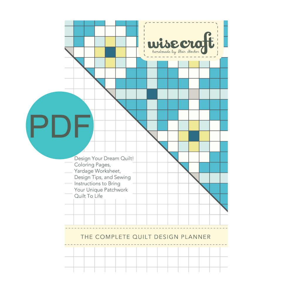 Complete Quilt Design Planner PDF - Wise Craft Handmade