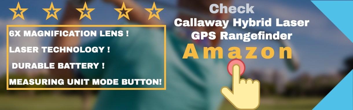 Callaway Hybrid Laser GPS Rangefinder