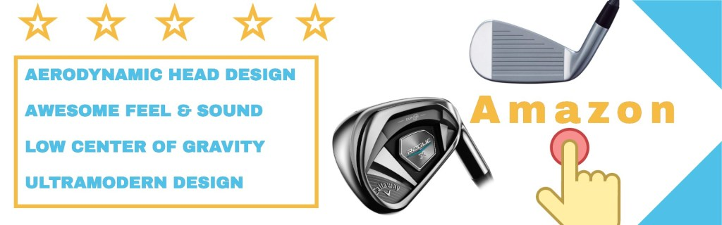 the Callaway Rogue X Irons  from user experiences.