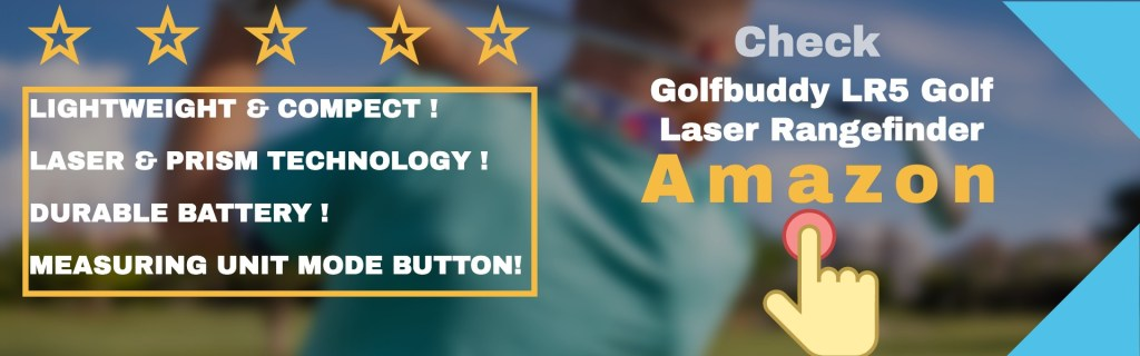The GolfBuddy LR5 Golf Laser Rangefinder is one of the greatest reasonable laser rangefinder offered in the market now