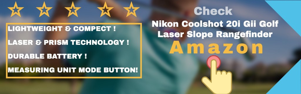 Nikon COOLSHOT 20i GII golf laser slope rangefinder is one of the uppermost drivers that support you to go topmost position in golf.