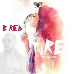 B-Red – Tire (Prod. by Krizbeatz)