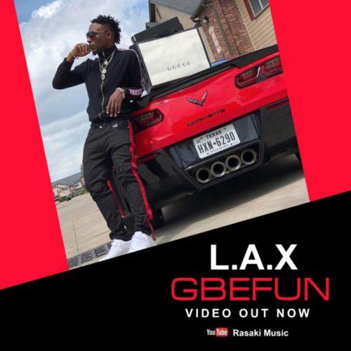 VIDEO : L.A.X – Gbefun