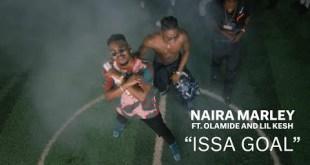 Video: Naira Marley x Olamide x Lil Kesh – Issa Goal